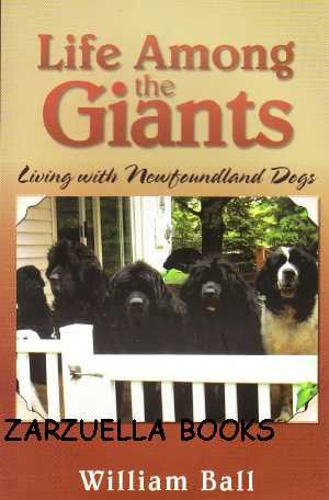 Life Among the Giants: Living with Newfoundland Dogs, William Ball
