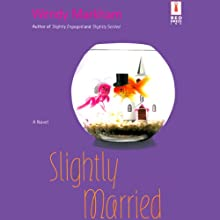 Slightly Married (       UNABRIDGED) by Wendy Markham Narrated by Erin Moon