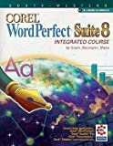 img - for Corel Word Perfect Suite 8: Integrated Course book / textbook / text book