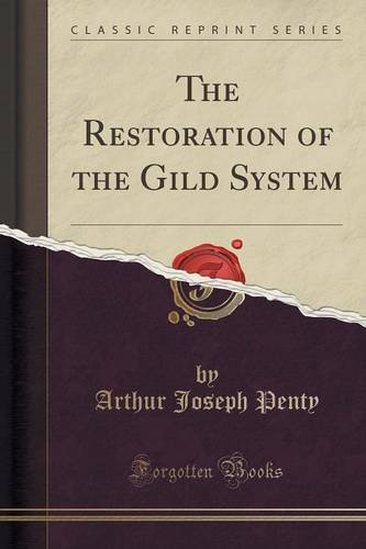 The Restoration of the Gild System (Classic Reprint)