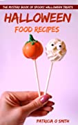 Halloween Food Recipes: The Mystery Book of Spooky Halloween Treats