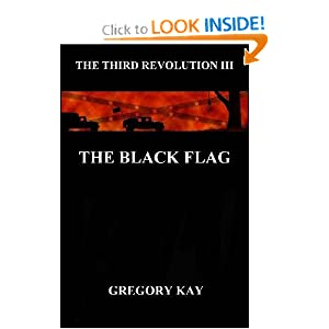 The Black Flag: The Third Revolution III (Volume 3) Gregory Kay