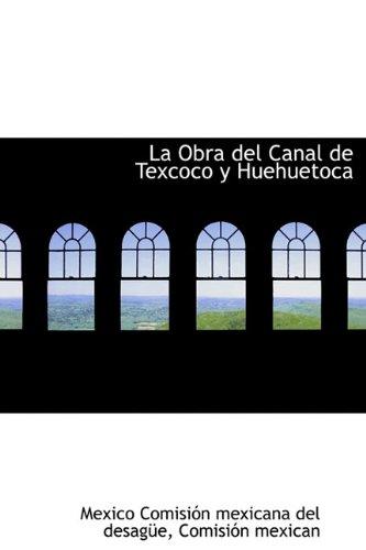 La Obra del Canal de Texcoco y Huehuetoca