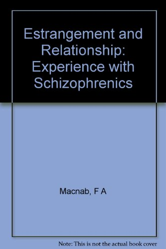 Estrangement and Relationship: Experience with Schizophrenics PDF