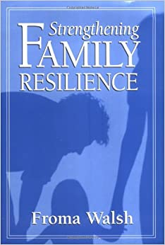 strengthening family resilience Family resilience: a framework for clinical practice  and prevention efforts to strengthen families facing serious life challenges fam proc 421-18, 2003 a family resilience framework  family stress, adaptation, and resilience the concept of family resilience extends.