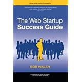 The Web Startup Success Guide (Books for Professionals by Professionals)