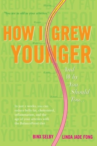 How I Grew Younger. . .And Why You Should Too: In just 2 weeks, you can reduce belly fat, cholesterol, inflammation, and