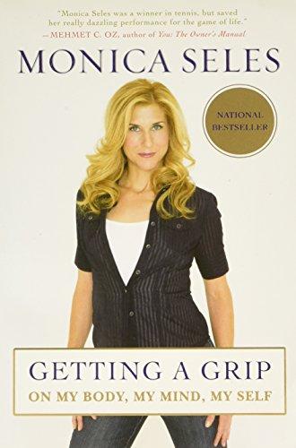 Getting a Grip: On My Body, My Mind, My Self PDF