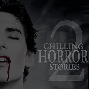 Chilling Horror Stories, Volume 2 Audiobook