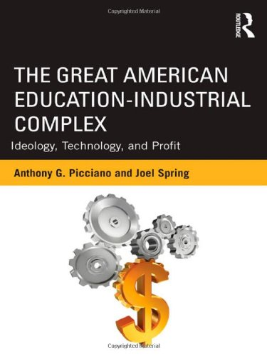 The Great American Education-Industrial Complex: Ideology, Technology, and Profit (Sociocultural, Political, and Histori
