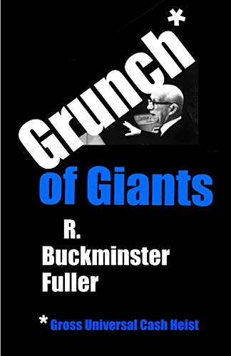 Grunch of Giants Gross Universal Cash Heist [FULLER, BUCKMINSTER] (Tapa Blanda)