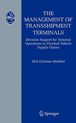 The Management of Transshipment Terminals: Decision Support for Terminal Operations in Finished Vehicle Supply Chains (Operations Research/