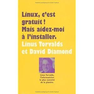 Linux, c'est gratuit ! (French Edition) Linus Torvalds