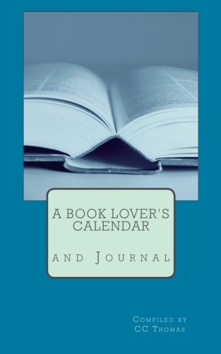A Book Lover's Calendar and Journal: For the Love of All Things Reading (Volume 1)