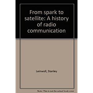 From spark to satellite: A history of radio communication