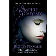 Vampire Academy: Blood Promise Audiobook by Richelle Mead Narrated by Emily Shaffer