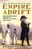Empire Adrift: The Portuguese Court in Rio De Janeiro, 1808-1821