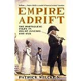 Empire Adrift: The Portuguese Court in Rio De Janeiro, 1808-1821by Patrick Wilcken