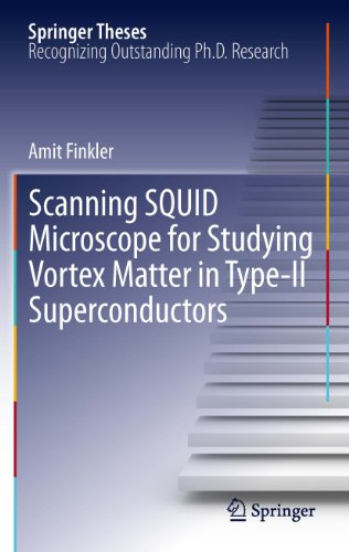 Scanning Squid Microscope For Studying Vortex Matter In Type-Ii Superconductors (Springer Theses)