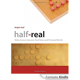 Half-Real: Video Games between Real Rules and Fictional Worlds (English Edition)