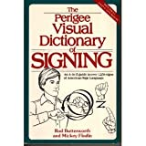 The Perigee Visual Dictionary of Signing (Revised and Expanded Edition) (0399516956) by Rod R. Butterworth