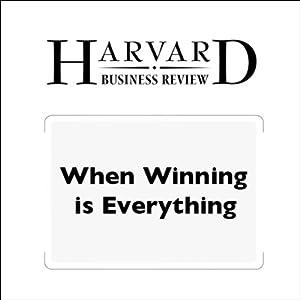 When Winning is Everything (Harvard Business Review) | [Deepak Malhotra, Gillian Ku, J. Keith Murhighan]