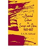 img - for [(Material Culture in Europe and China, 1400-1800: The Rise of Consumerism )] [Author: S. A.M. Adshead] [Oct-2002] book / textbook / text book
