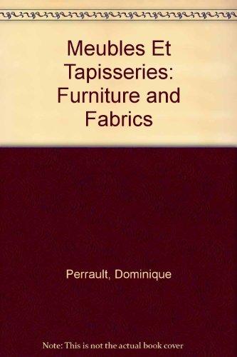 Meubles Et Tapisseries: Furniture and Fabrics