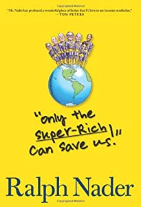 Cover of &quot;&quot;Only the Super-Rich Can S...