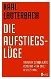 Die Aufstiegslüge: Warum in Deutschland Herkunft mehr zählt als Leistung