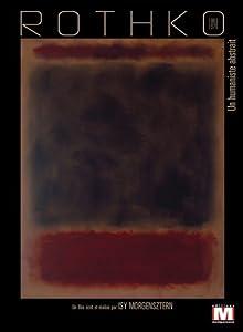 Rothko un humaniste abstrait