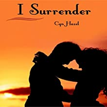 I Surrender (       UNABRIDGED) by Cyn Hazel Narrated by Ashton Reed