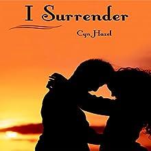 I Surrender (       UNABRIDGED) by Cyn Hazel Narrated by Ashton Reed