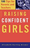 img - for Raising Confident Girls: 100 Tips For Parents And Teachers book / textbook / text book