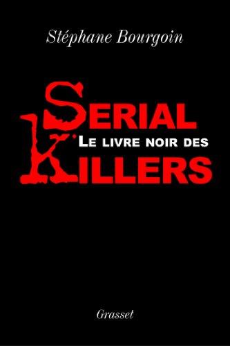 Le livre noir des serial killers (Documents Français) francais