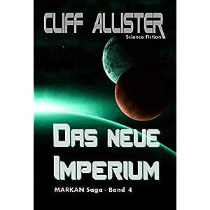 Das neue Imperium: MARKAN Saga - Band 4