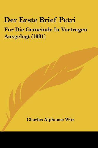 Der Erste Brief Petri: Fur Die Gemeinde in Vortragen Ausgelegt (1881)