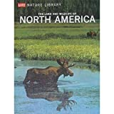 img - for The Land and Wildlife of North America (Life Nature Library) book / textbook / text book