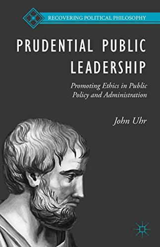 prudential-public-leadership-promoting-ethics-in-public-policy-and-administration-by-author-john-uhr
