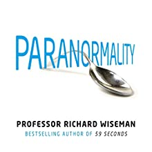Paranormality: The Science of the Supernatural Audiobook by Richard Wiseman Narrated by Peter Noble