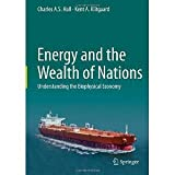 img - for Energy and the Wealth of Nations: Understanding the Biophysical Economy [Hardcover] [2011] 2012 Ed. Charles A. S. Hall book / textbook / text book