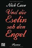 Und die Eselin sah den Engel: Roman