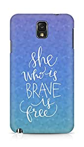 AMEZ she who is brave is free Back Cover For Samsung Galaxy Note 3