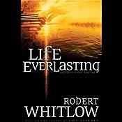 Life Everlasting: The Santee Series, Book 2 | Robert Whitlow