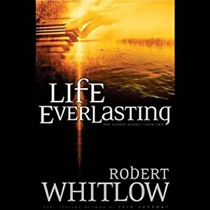 Life Everlasting: The Santee Series, Book 2 | [Robert Whitlow]