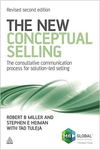 The New Conceptual Selling (The consulative communication process for solution-led selling)