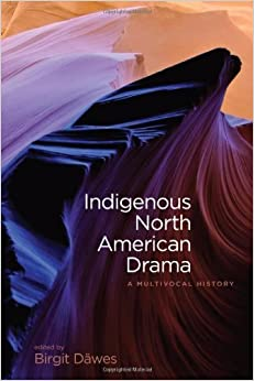 Indigenous North American drama : a multivocal history