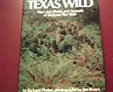 img - for TEXAS WILD ~ The land, plants, and animals of the Lone Star State book / textbook / text book