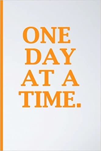 One Day At A Time: Blank Journal: Blank Diary Notebook, Inspirational Journal, Minimalist, Lined Journal written by Angel Publication Society