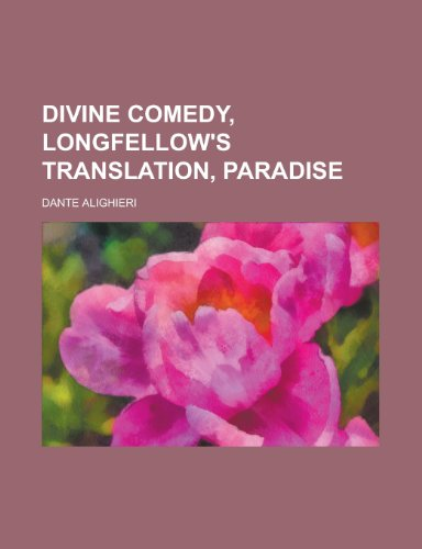 Divine Comedy, Longfellow's Translation, Paradise